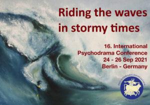 Riding the waves in stormy times - Int. Psychodrama Konferenz 24.-26. Sep 2021 @ Jugendgästehaus Hauptbahnhof gaestehaus@berliner-stadtmission.de